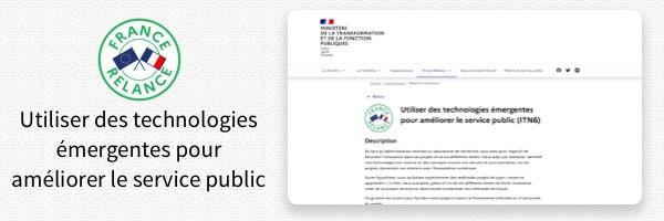 France Relance - Utiliser des technologies émergentes pour améliorer le service public (ITN6)